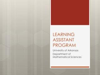 LEARNING ASSISTANT PROGRAM