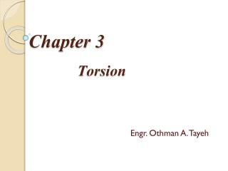Chapter 3              Torsion Engr. Othman A.  Tayeh