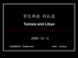 Tunisia and Libya
