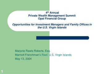 Marjorie Rawls Roberts, Esq. Marriott Frenchman� s Reef, U.S. Virgin Islands May 13, 2004