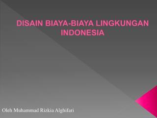 DISAIN BIAYA-BIAYA LINGKUNGAN INDONESIA