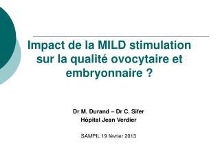 Impact de la MILD stimulation sur la qualité ovocytaire et embryonnaire ?