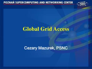Global Grid Access