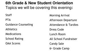 6th Grade & New Student Orientation Topics we will be covering this evening :