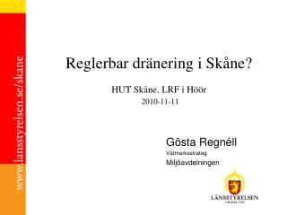 Reglerbar dränering i Skåne?  HUT Skåne, LRF i Höör 2010-11-11