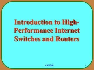 Introduction to High-Performance Internet Switches and Routers