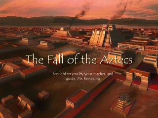 The Fall of the Aztecs