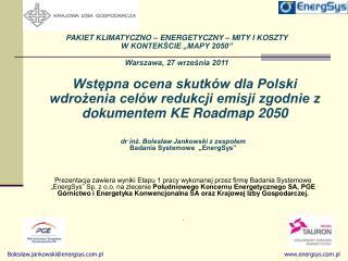 """dr inż. Bolesław Jankowski z zespołem   Badania Systemowe  """"EnergSys"""""""