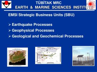 EMSI Strategic Business Units SBU  Earthquake Processes  Geophysical Processes  Geological and Geochemical Processes