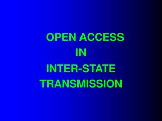 OPEN ACCESS  IN  INTER-STATE TRANSMISSION