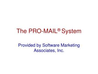 The PRO-MAIL  System