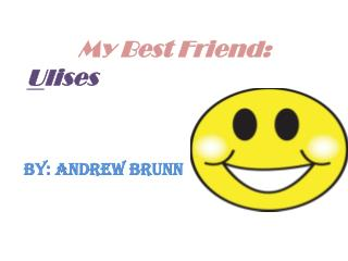 My Best Friend: U lises