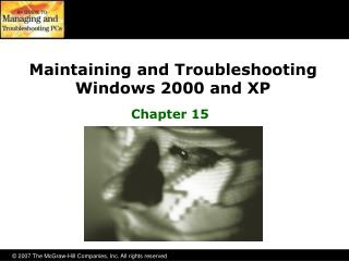 Maintaining and Troubleshooting  Windows 2000 and XP
