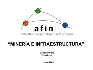 """""""MINERÍA E INFRAESTRUCTURA"""""""