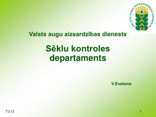 Valsts augu aizsardzības dienests Sēklu kontroles departaments V.Evelone