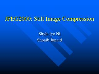 JPEG2000: Still Image Compression