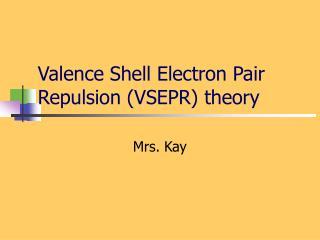 Valence Shell Electron Pair Repulsion (VSEPR) theory