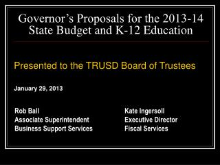 Governor's Proposals for the 2013-14 State Budget and K-12 Education
