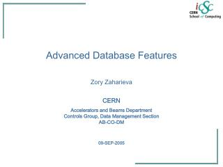 Advanced Database Features Zory Zaharieva CERN