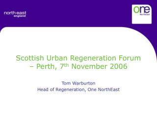 Scottish Urban Regeneration Forum – Perth, 7 th  November 2006