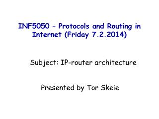 INF5050 – Protocols and Routing in Internet ( Friday 7.2.2014)