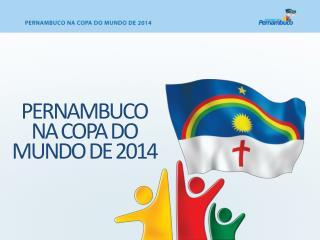 PERNAMBUCO NA COPA DO MUNDO DE 2014