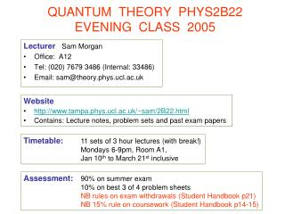 QUANTUM  THEORY  PHYS2B22 EVENING  CLASS 2005