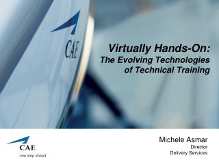 Virtually Hands-On:  The Evolving Technologies of Technical Training