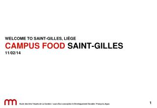 WELCOME TO SAINT-GILLES, LIÈGE CAMPUS FOOD  SAINT-GILLES 11/02/14