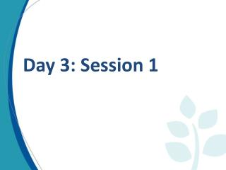 Day 3: Session 1