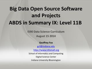 Big Data Open Source Software  and Projects ABDS in Summary IX: Level 11B