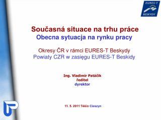 Ing. Vladimír Patáčik ředitel dyrektor