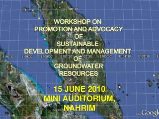 WORKSHOP ON  PROMOTION  AND ADVOCACY OF SUSTAINABLE  DEVELOPMENT AND MANAGEMENT  OF  GROUNDWATER