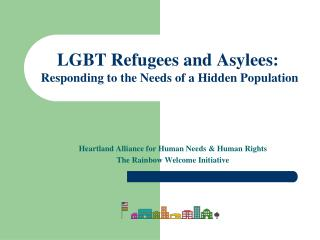 LGBT Refugees and Asylees: Responding to the Needs of a Hidden Population