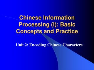 Chinese Information Processing (I): Basic Concepts and Practice