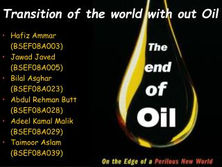 Transition of the world with out Oil