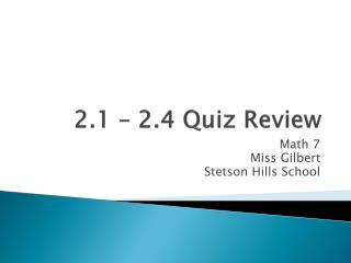 2.1 – 2.4 Quiz Review