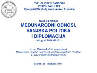 SVEUČILIŠTE U ZAGREBU PRAVNI FAKULTET  Specijalistički studij javne uprave, II. godina