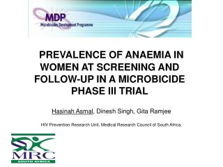 PREVALENCE OF ANAEMIA IN WOMEN AT SCREENING AND FOLLOW-UP IN A MICROBICIDE PHASE III TRIAL