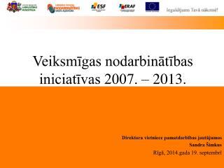 Direktora vietniece pamatdarbības jautājumos Sandra Šimkus Rīgā, 2014.gada 19. septembrī