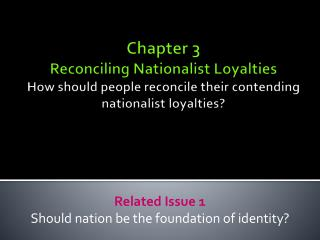 Related Issue 1 Should nation be the foundation of identity?