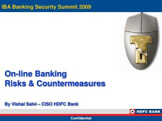 On-line Banking  Risks & Countermeasures By Vishal Salvi � CISO HDFC Bank