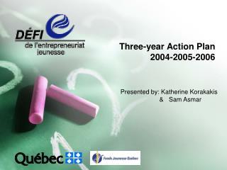 Three-year Action Plan  2004-2005-2006