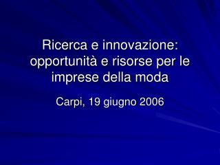 Ricerca e innovazione: opportunità e risorse per le imprese della moda