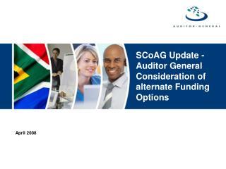 SCoAG Update -Auditor General Consideration of alternate Funding Options