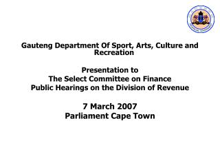 Gauteng Department Of Sport, Arts, Culture and Recreation Presentation to