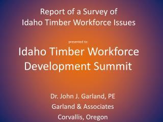 Dr. John J. Garland, PE Garland & Associates Corvallis, Oregon
