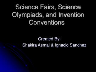 Science Fairs, Science Olympiads, and Invention Conventions