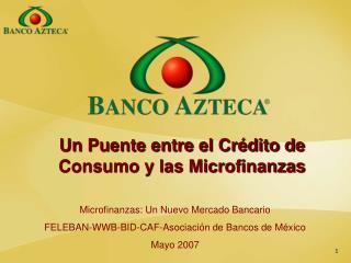 Un Puente entre el Crédito de Consumo y las Microfinanzas