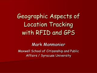 Geographic Aspects of Location Tracking with RFID and GPS